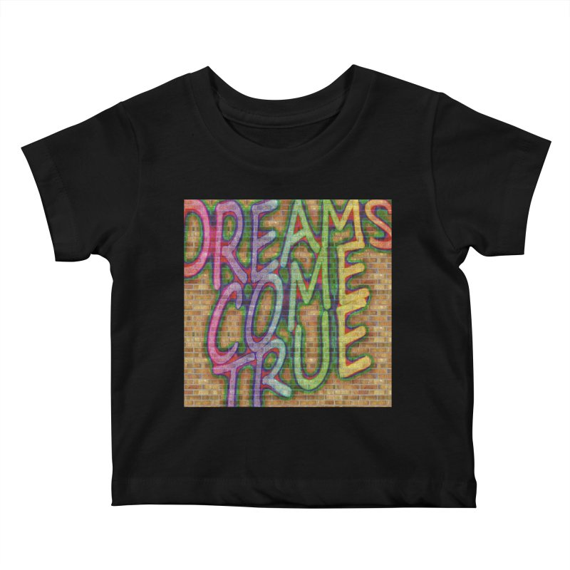 Dreams Come True Kids Baby T-Shirt by The B.E.M.G. COLLECTION