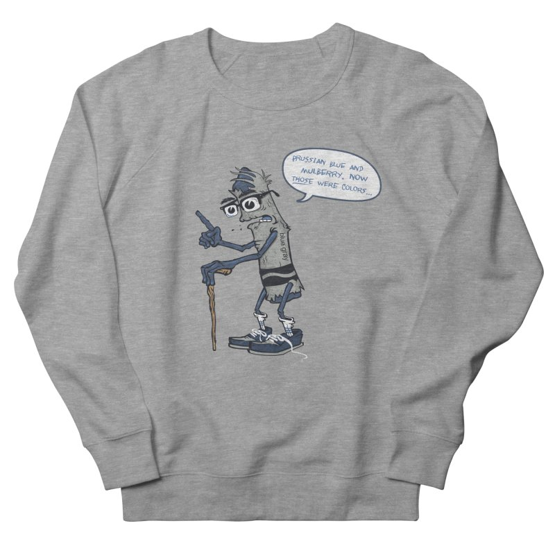 Oldest Crayon in the Box Women's French Terry Sweatshirt by Ben Douglass