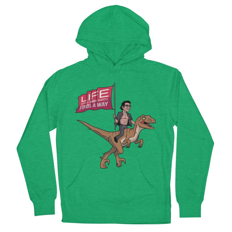 Life (UHHH) Finds a Way Women's French Terry Pullover Hoody by Ben Douglass