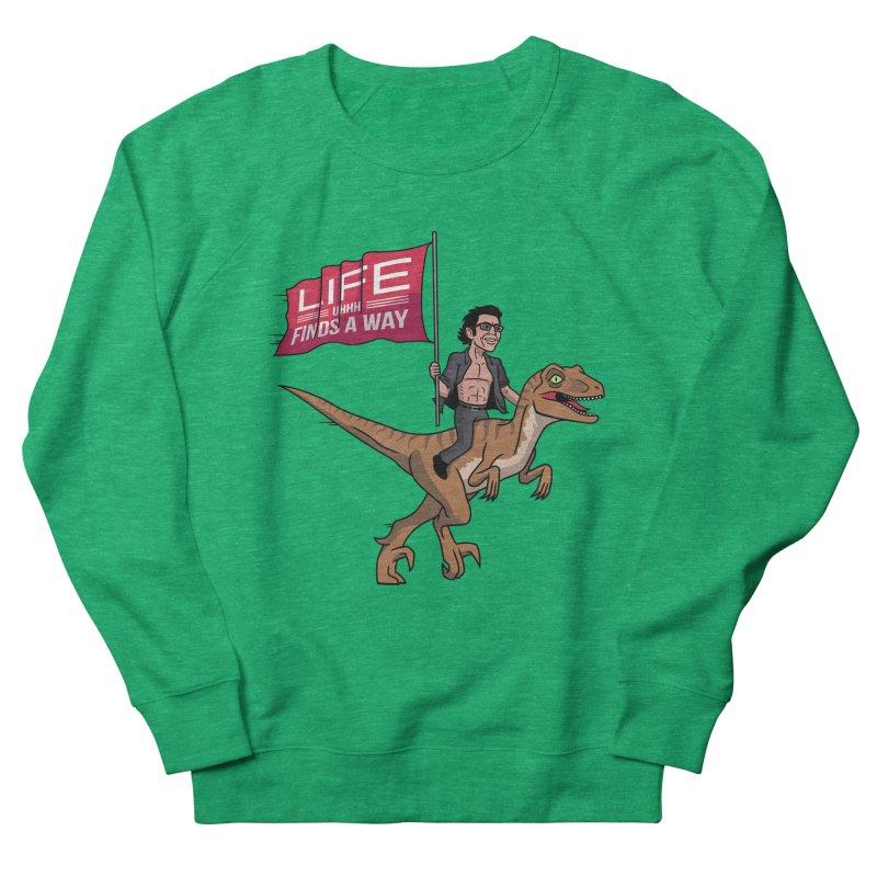 Life (UHHH) Finds a Way Women's French Terry Sweatshirt by Ben Douglass