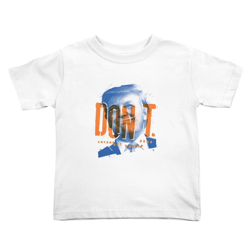 DON'T Kids Toddler T-Shirt by Ben Harman Design
