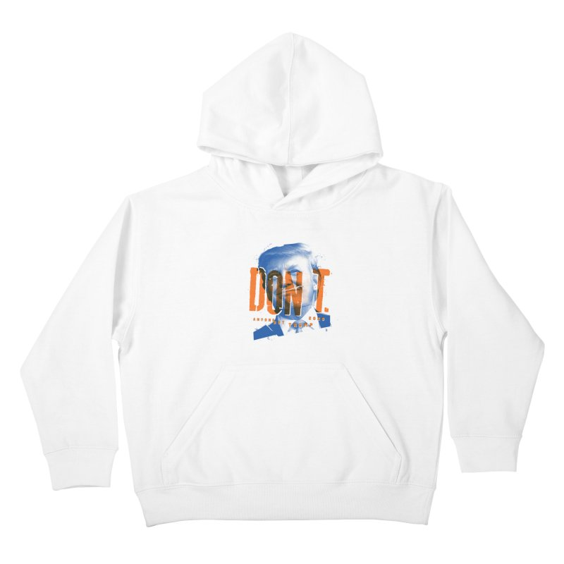 DON'T Kids Pullover Hoody by Ben Harman Design
