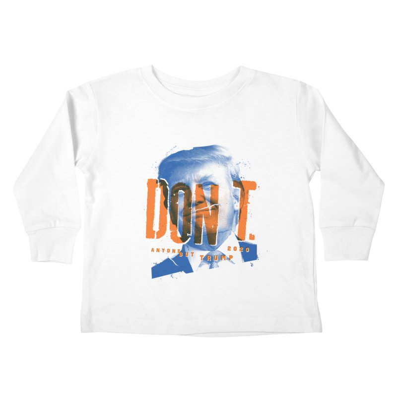 DON'T Kids Toddler Longsleeve T-Shirt by Ben Harman Design