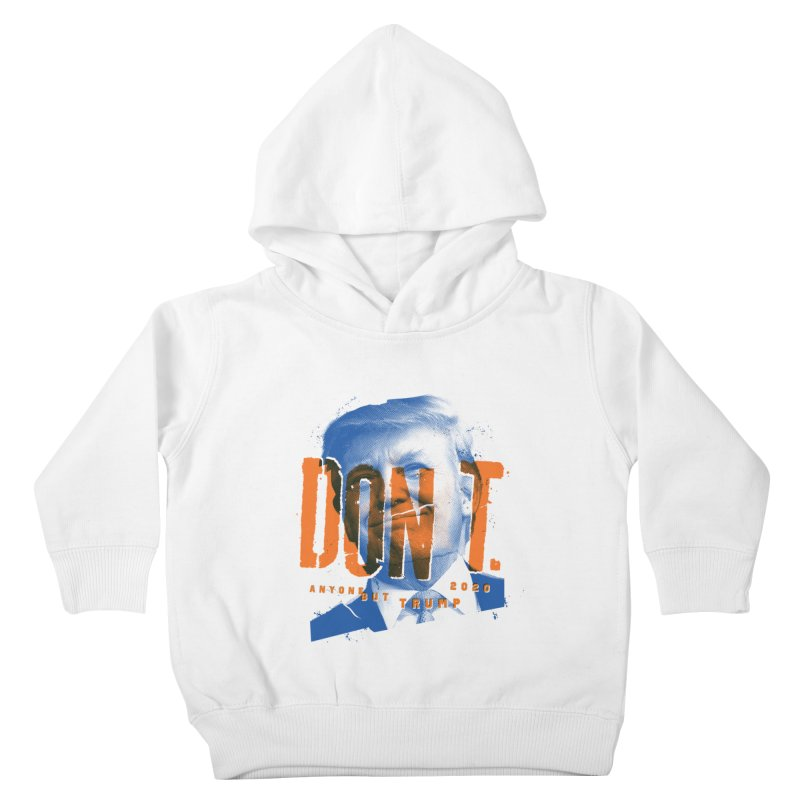 DON'T Kids Toddler Pullover Hoody by Ben Harman Design