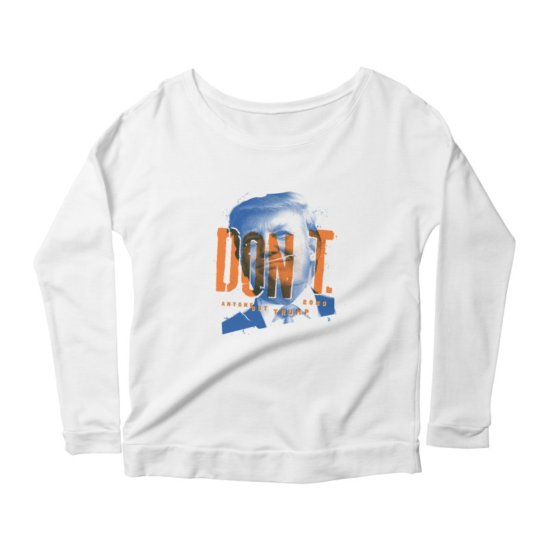 DON'T Women's Scoop Neck Longsleeve T-Shirt by Ben Harman Design
