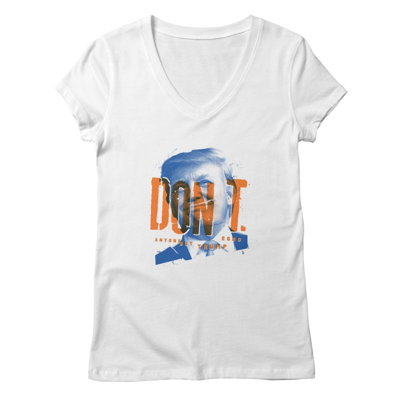 DON'T Women's Regular V-Neck by Ben Harman Design