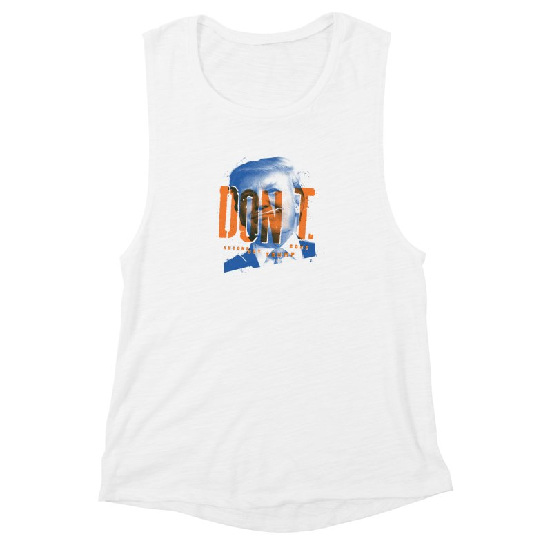 DON'T Women's Muscle Tank by Ben Harman Design