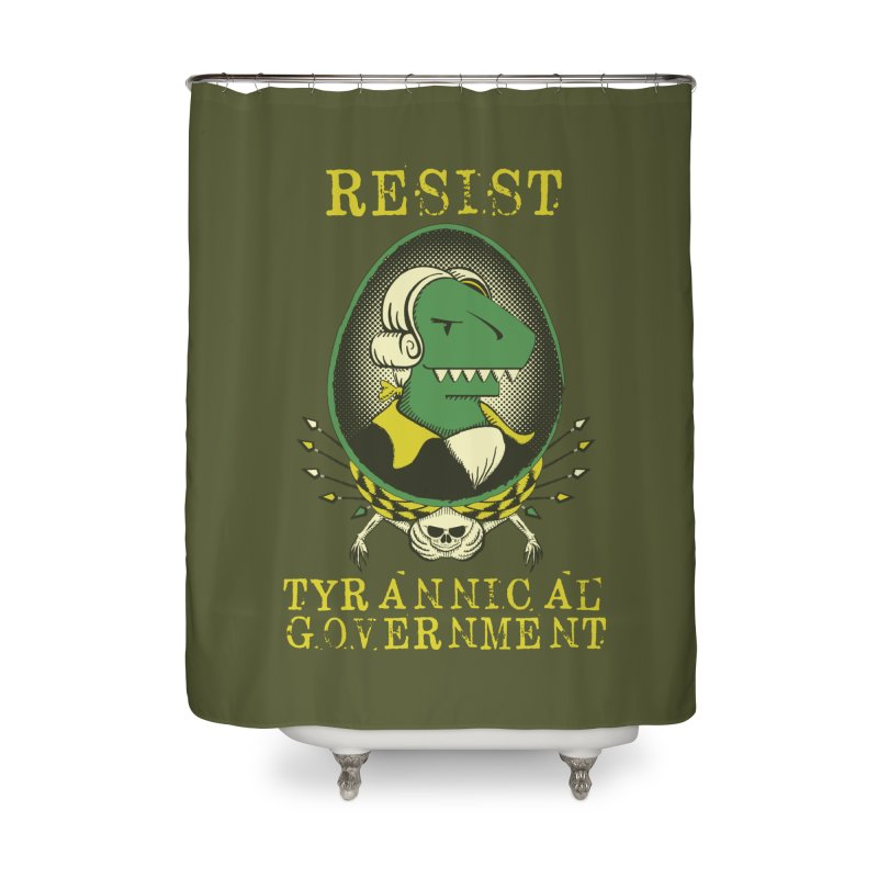 Tyrannical Government Home Shower Curtain by Ben's Shirt Shop of AwesomeShop