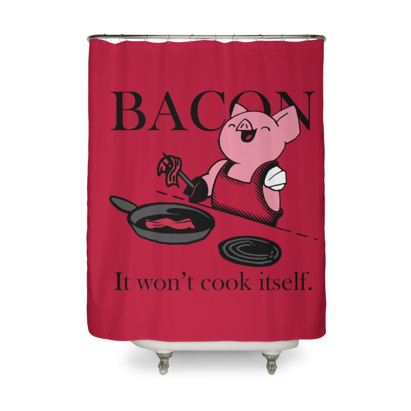 Self Serve Bacon Home Shower Curtain by Ben's Shirt Shop of AwesomeShop