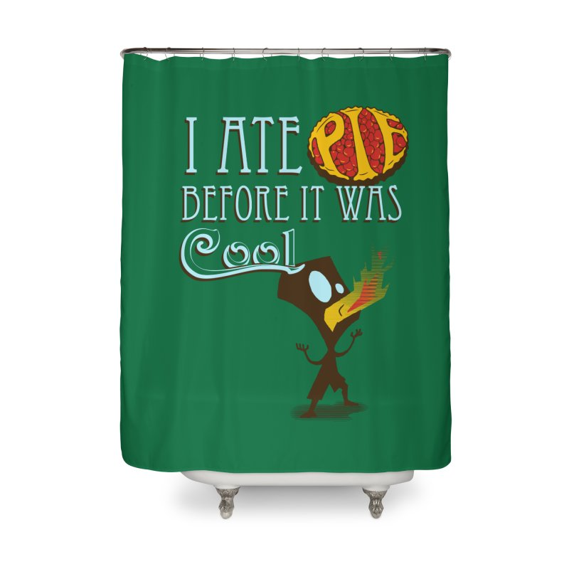 Before it was Cool Home Shower Curtain by Ben's Shirt Shop of AwesomeShop