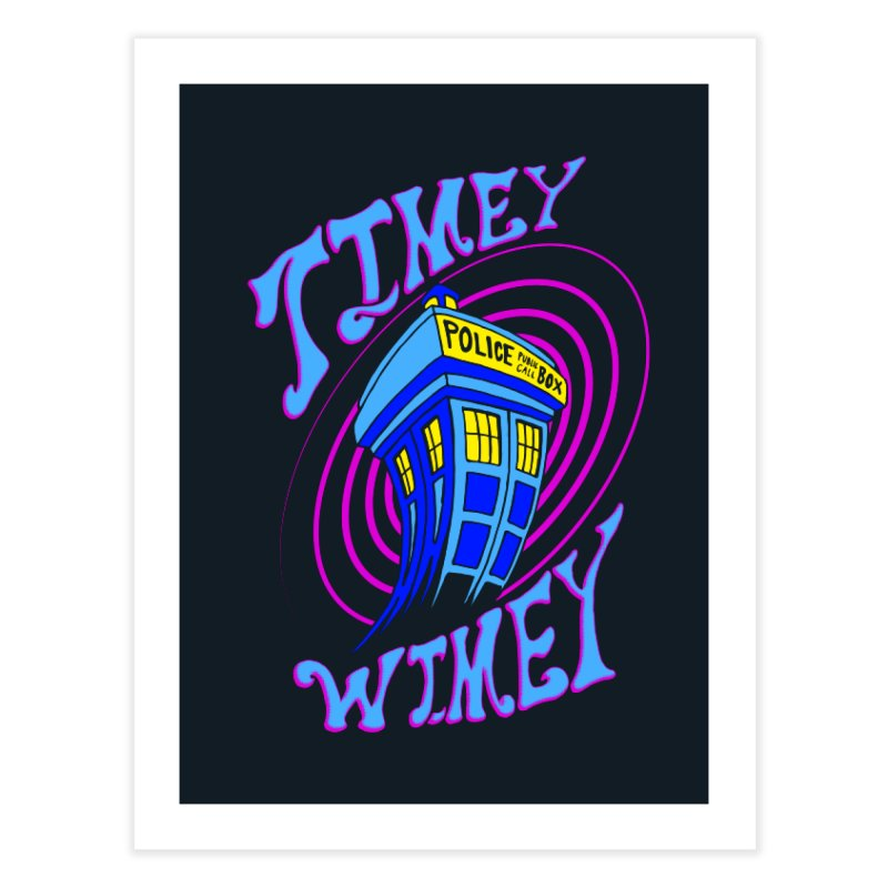 Timey Wimey Home Fine Art Print by Ben's Shirt Shop of AwesomeShop