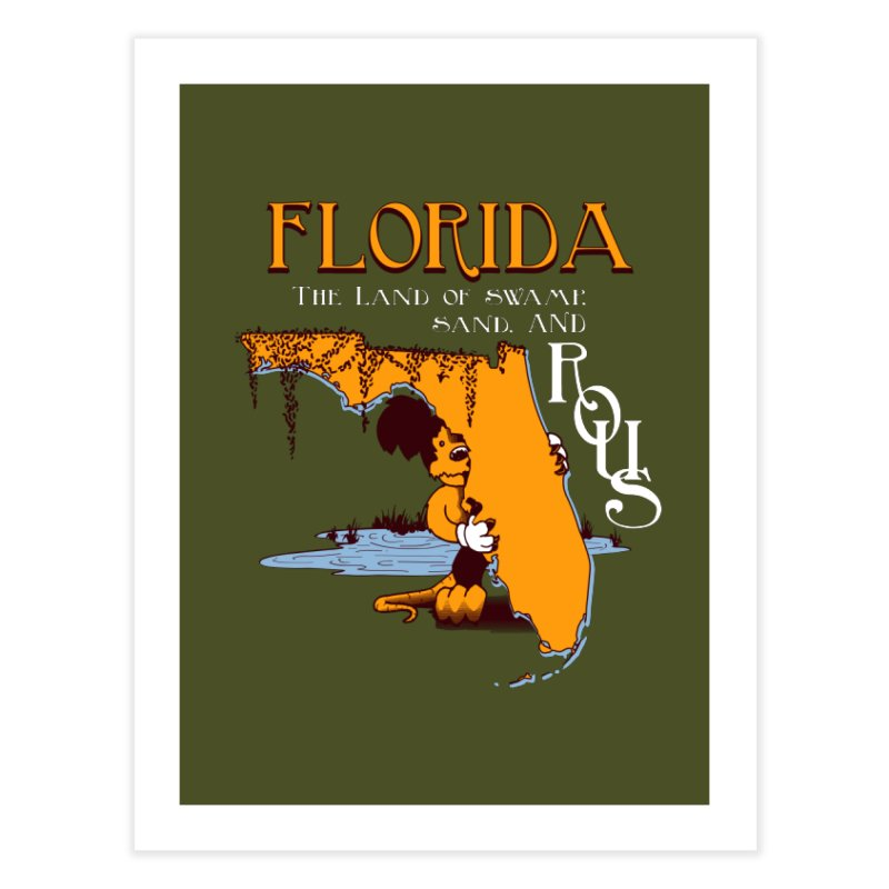 Florida Rodents Home Fine Art Print by Ben's Shirt Shop of AwesomeShop