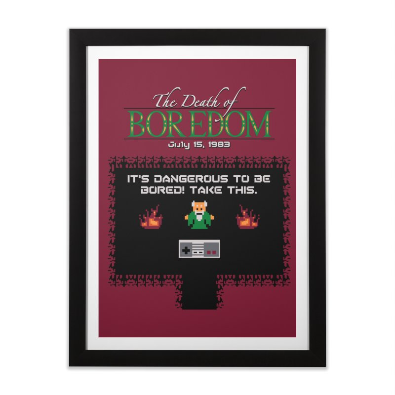 The Legend of Boredom Home Framed Fine Art Print by Ben's Shirt Shop of AwesomeShop