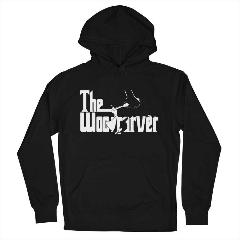 The Woodcarver Women's Pullover Hoody by Ben's Shirt Shop of AwesomeShop