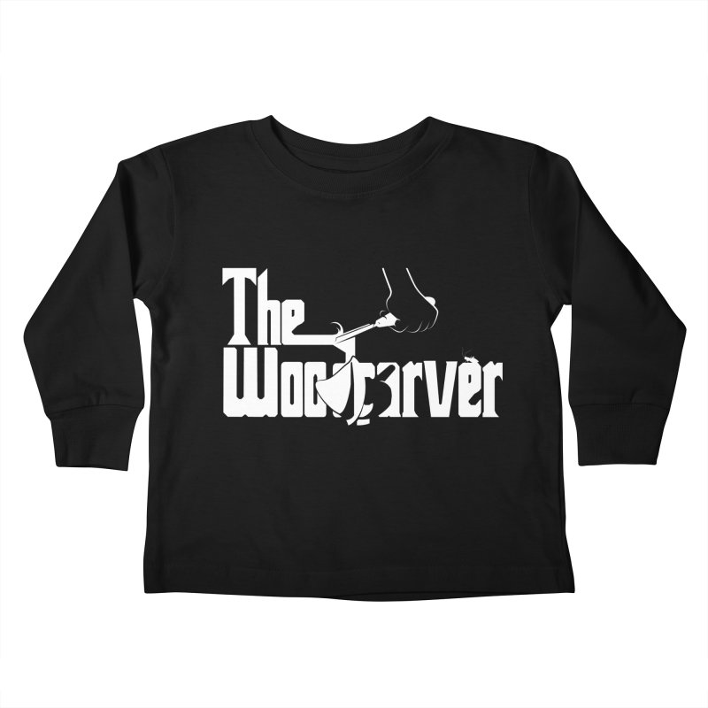 The Woodcarver Kids Toddler Longsleeve T-Shirt by Ben's Shirt Shop of AwesomeShop