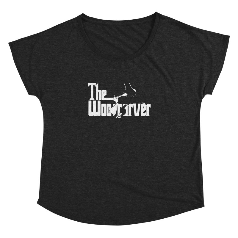 The Woodcarver Women's Dolman by Ben's Shirt Shop of AwesomeShop
