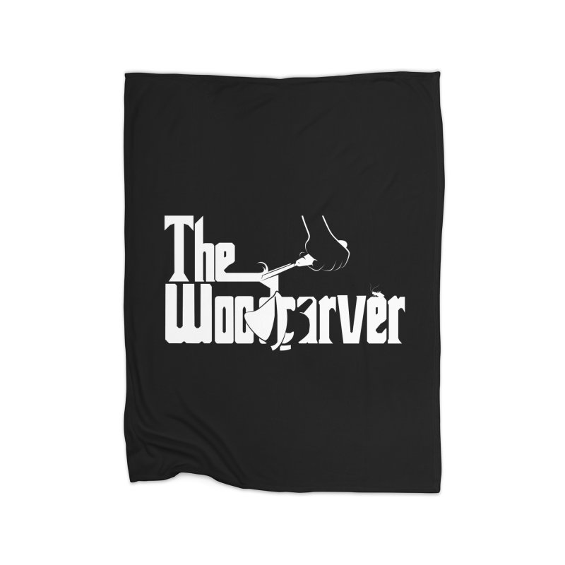 The Woodcarver Home Fleece Blanket by Ben's Shirt Shop of AwesomeShop