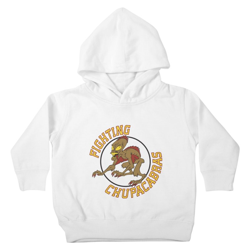 Fighting Chupacabras Kids Toddler Pullover Hoody by bennygraphix's Artist Shop