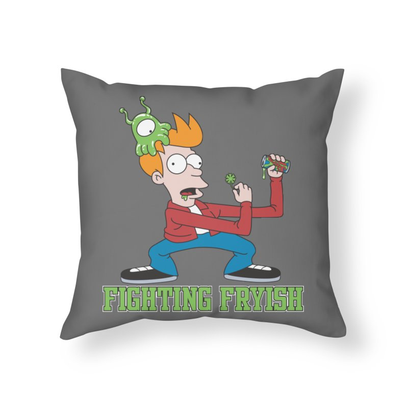 Fighting Fryish Home Throw Pillow by bennygraphix's Artist Shop