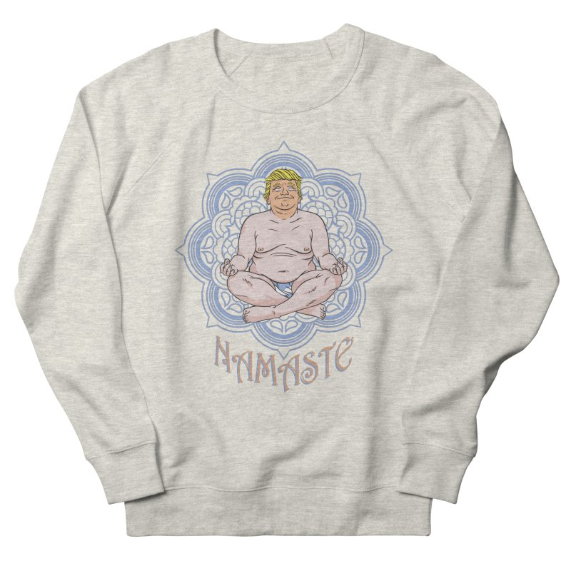Namaste Trump Men's French Terry Sweatshirt by bennygraphix's Artist Shop