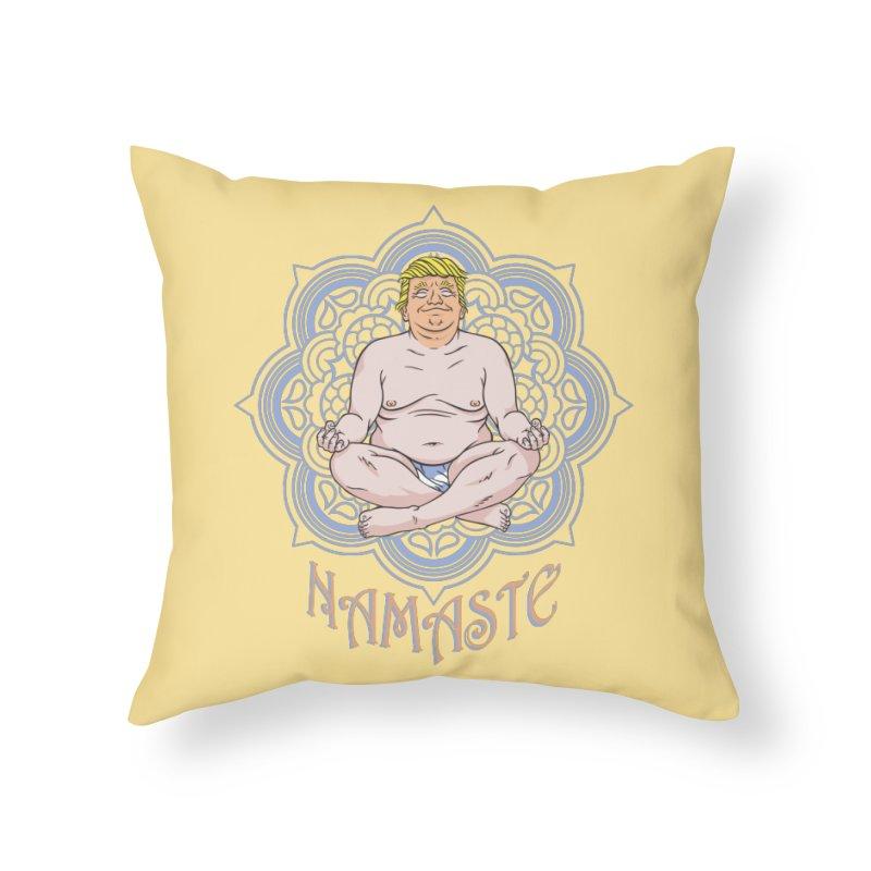 Namaste Trump Home Throw Pillow by bennygraphix's Artist Shop