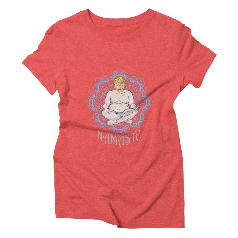 Namaste Trump Women's Triblend T-Shirt by bennygraphix's Artist Shop