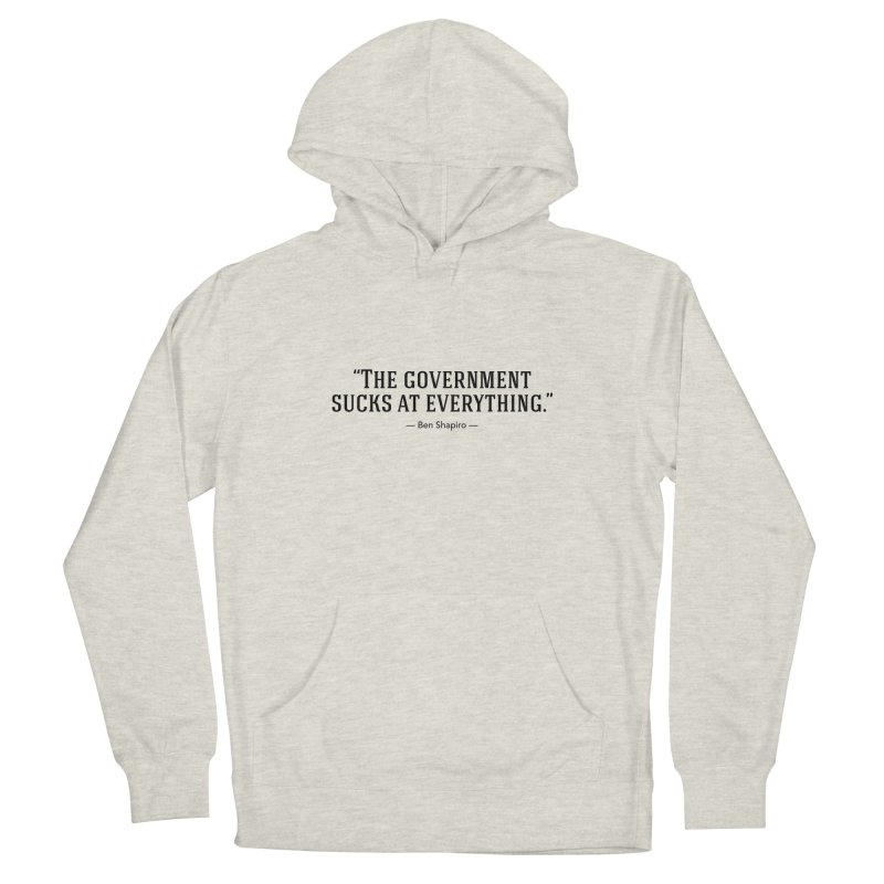 """""""Government Sucks"""" Men's Pullover Hoody by BenShapQuotes's Shop"""
