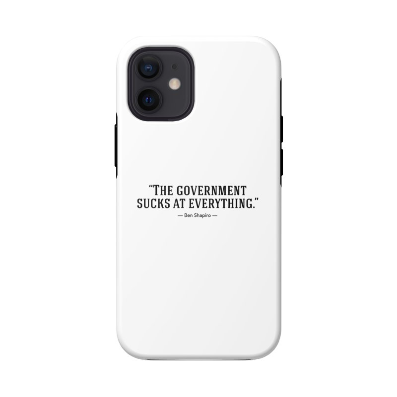 """""""Government Sucks"""" Accessories Phone Case by BenShapQuotes's Shop"""