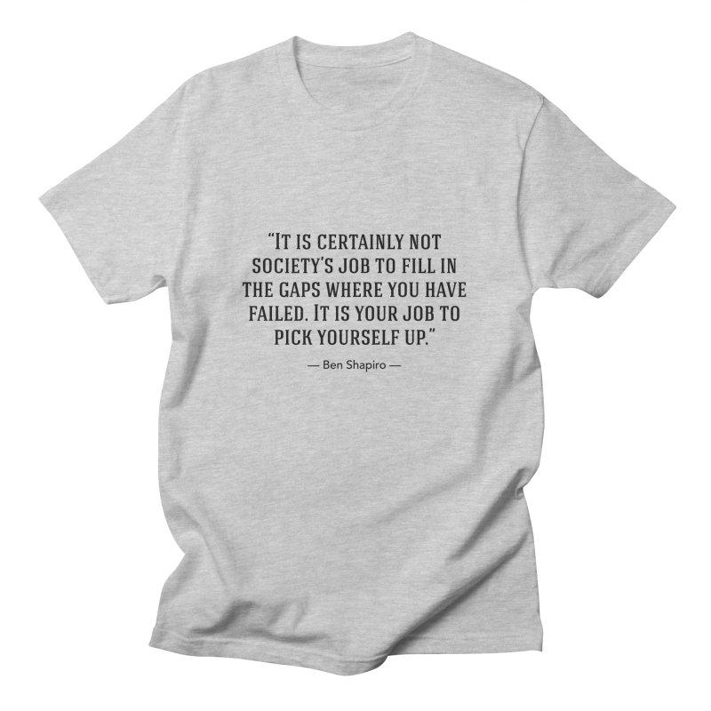 """Society's Job"" Men's T-Shirt by BenShapQuotes's Shop"
