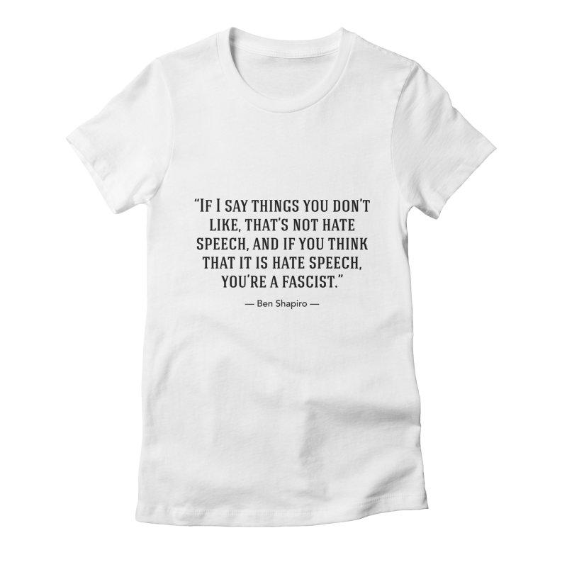 """Hate Speech"" Women's T-Shirt by BenShapQuotes's Shop"