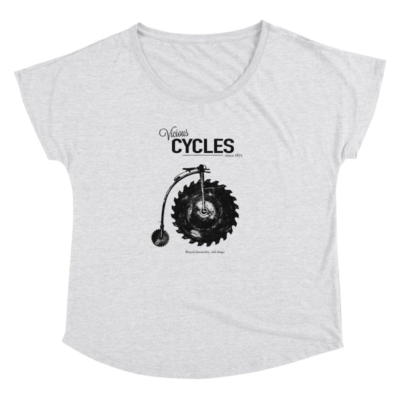 Vicious Cycles Women's Dolman by The Artist Shop of Ben Stevens