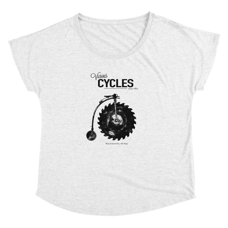 Vicious Cycles Women's Dolman by The Artist Shop of Ben Stevens
