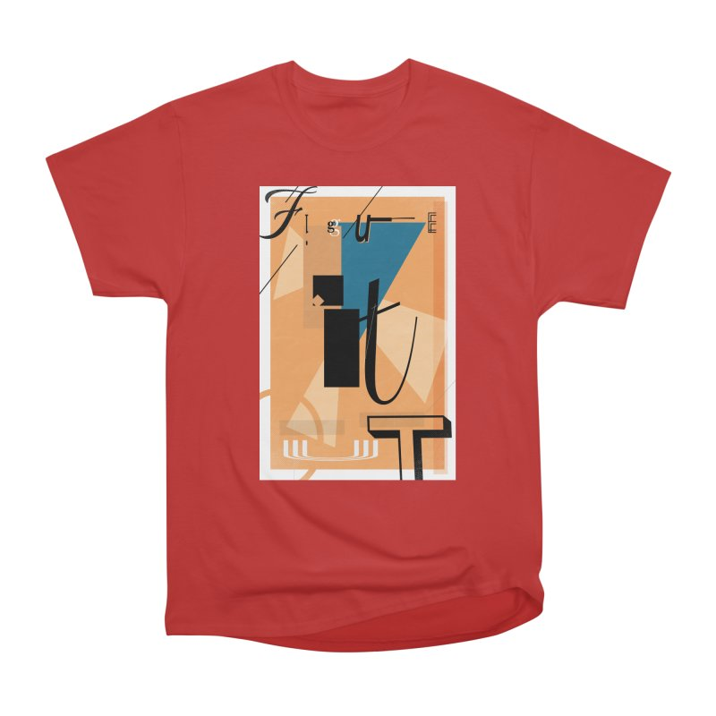 Figure it out Women's Heavyweight Unisex T-Shirt by The Artist Shop of Ben Stevens