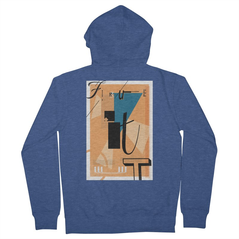 Figure it out Women's French Terry Zip-Up Hoody by The Artist Shop of Ben Stevens