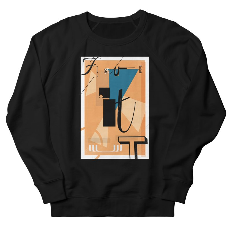 Figure it out Women's French Terry Sweatshirt by The Artist Shop of Ben Stevens