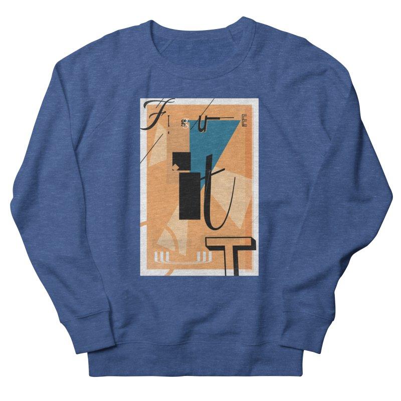 Figure it out Men's Sweatshirt by The Artist Shop of Ben Stevens
