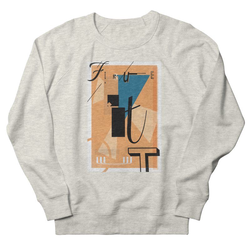 Figure it out Men's French Terry Sweatshirt by The Artist Shop of Ben Stevens