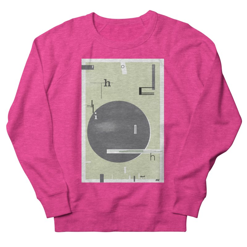 For the Millionth Time... Women's French Terry Sweatshirt by The Artist Shop of Ben Stevens