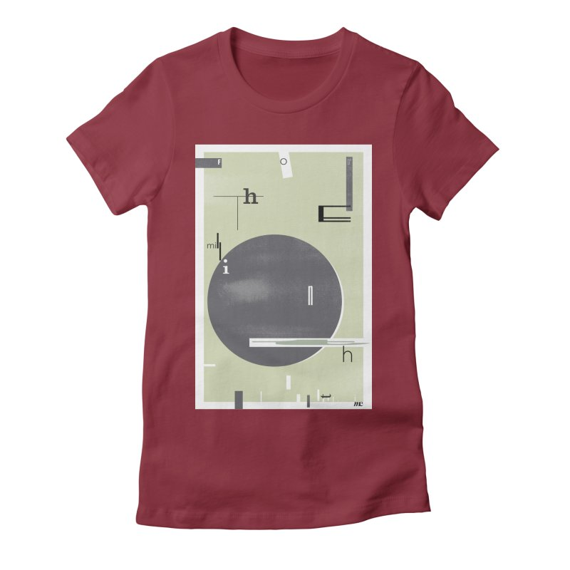 For the Millionth Time... Women's Fitted T-Shirt by The Artist Shop of Ben Stevens