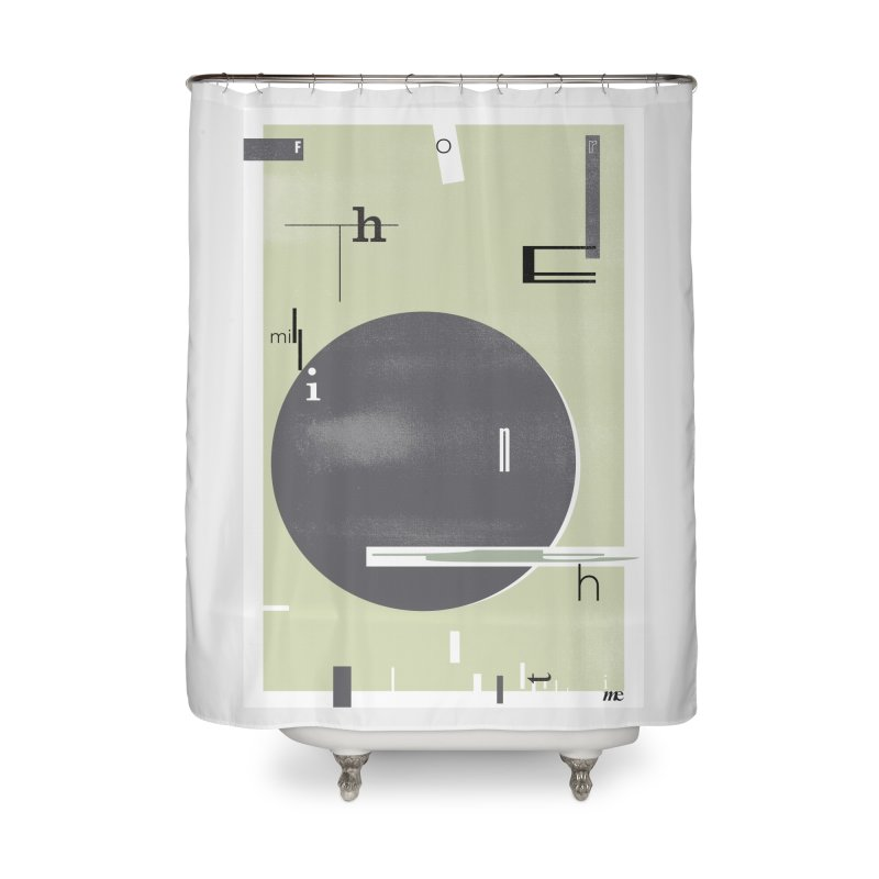 For the Millionth Time... Home Shower Curtain by The Artist Shop of Ben Stevens