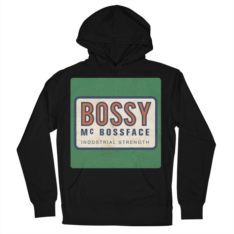 Bossy McBossface - Industrial Strength Men's French Terry Pullover Hoody by The Artist Shop of Ben Stevens