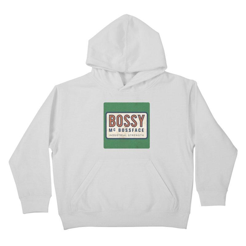 Bossy McBossface - Industrial Strength Kids Pullover Hoody by The Artist Shop of Ben Stevens
