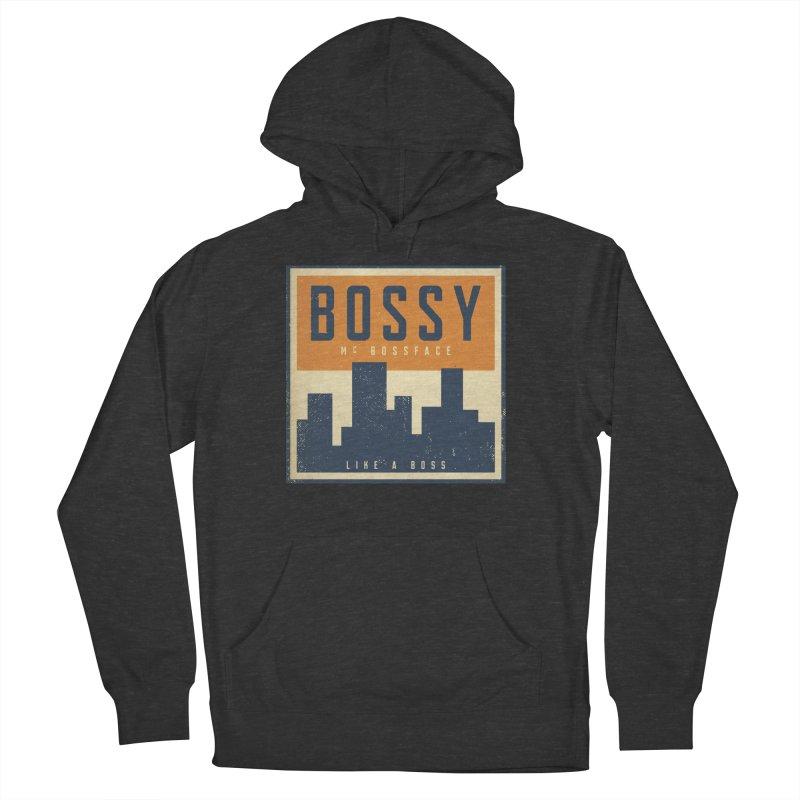 Bossy McBossface - City Boss Women's Pullover Hoody by The Artist Shop of Ben Stevens