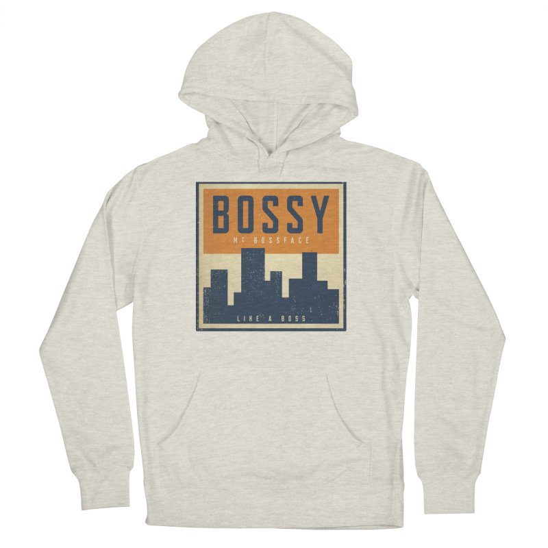 Bossy McBossface - City Boss Women's French Terry Pullover Hoody by The Artist Shop of Ben Stevens