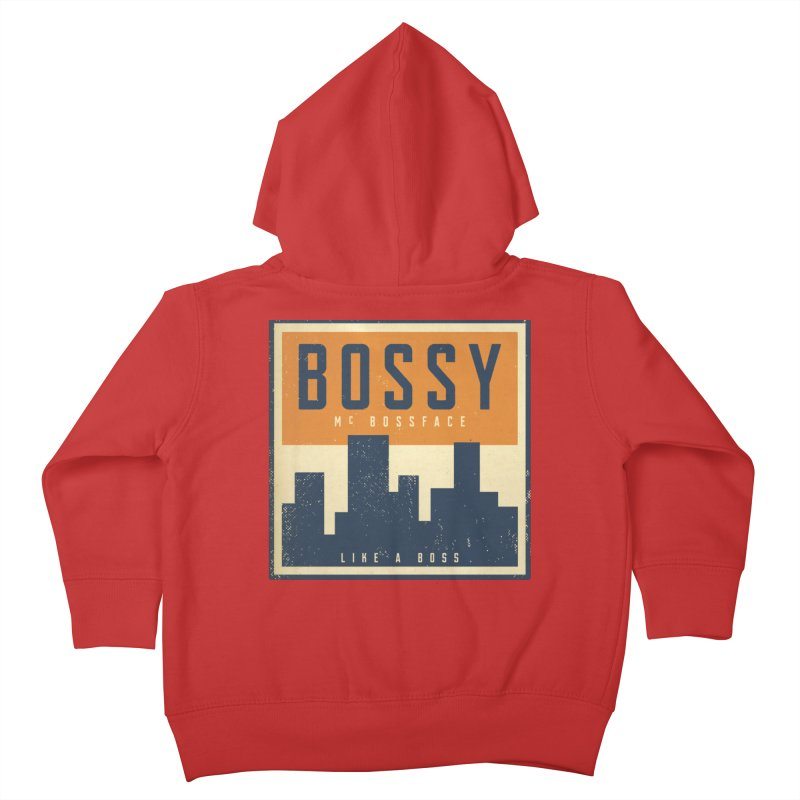 Bossy McBossface - City Boss Kids Toddler Zip-Up Hoody by The Artist Shop of Ben Stevens