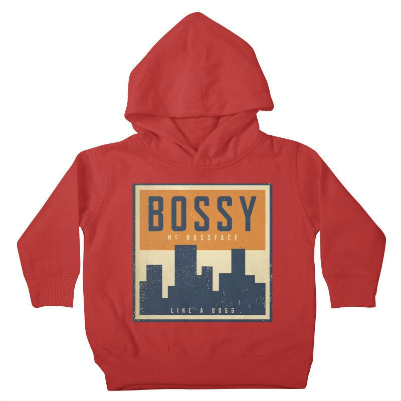 Bossy McBossface - City Boss Kids Toddler Pullover Hoody by The Artist Shop of Ben Stevens