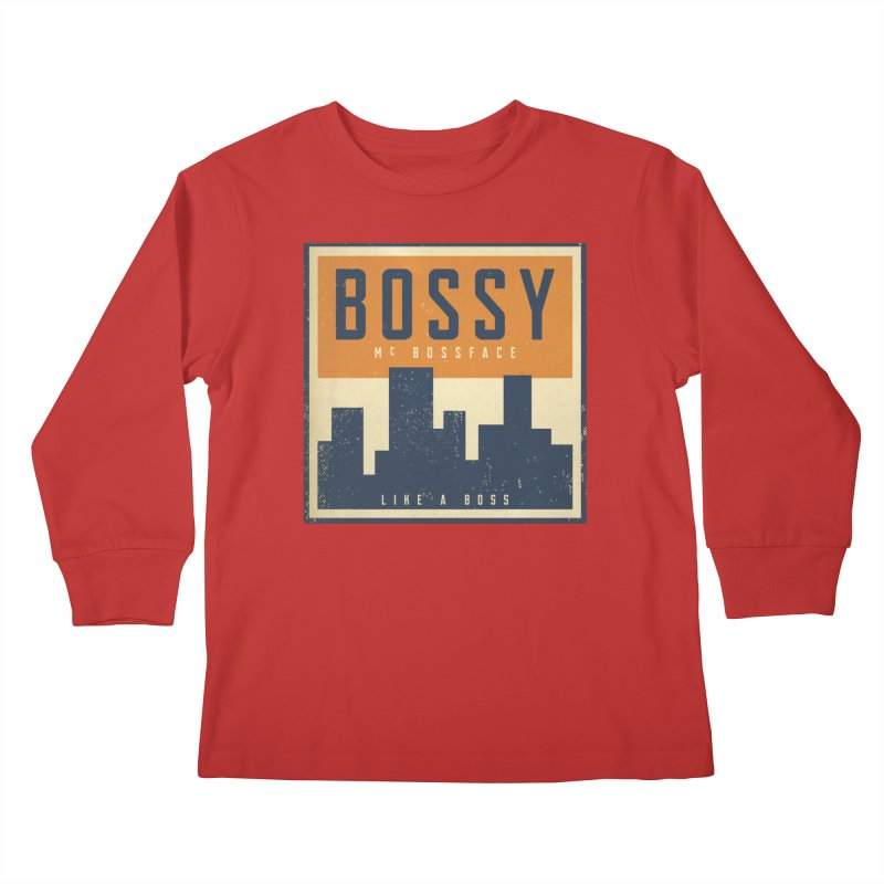 Bossy McBossface - City Boss Kids Longsleeve T-Shirt by The Artist Shop of Ben Stevens