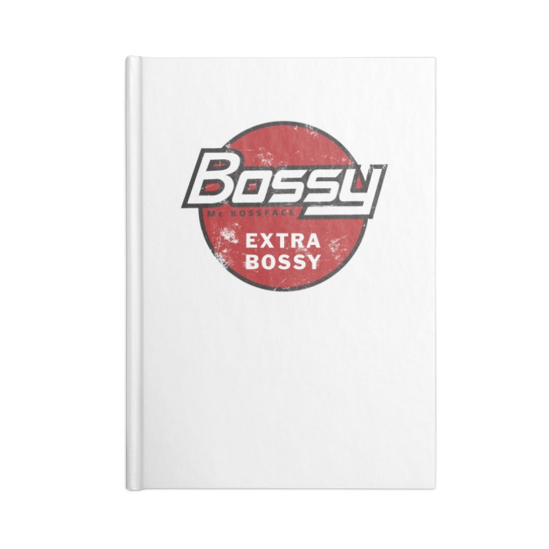 Bossy McBossface - Extra Bossy Accessories Notebook by The Artist Shop of Ben Stevens