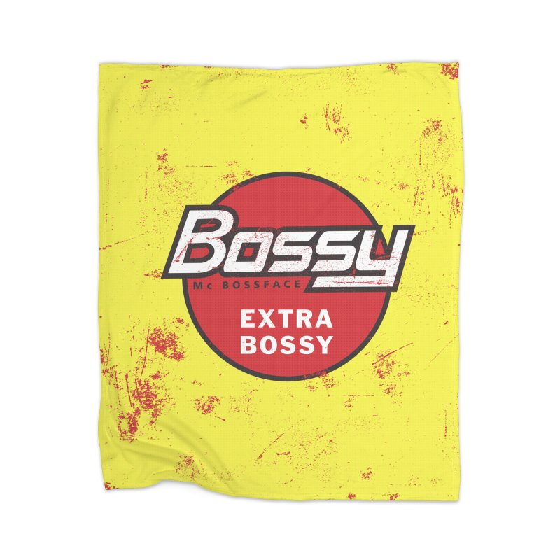 Bossy McBossface - Extra Bossy Home Blanket by The Artist Shop of Ben Stevens