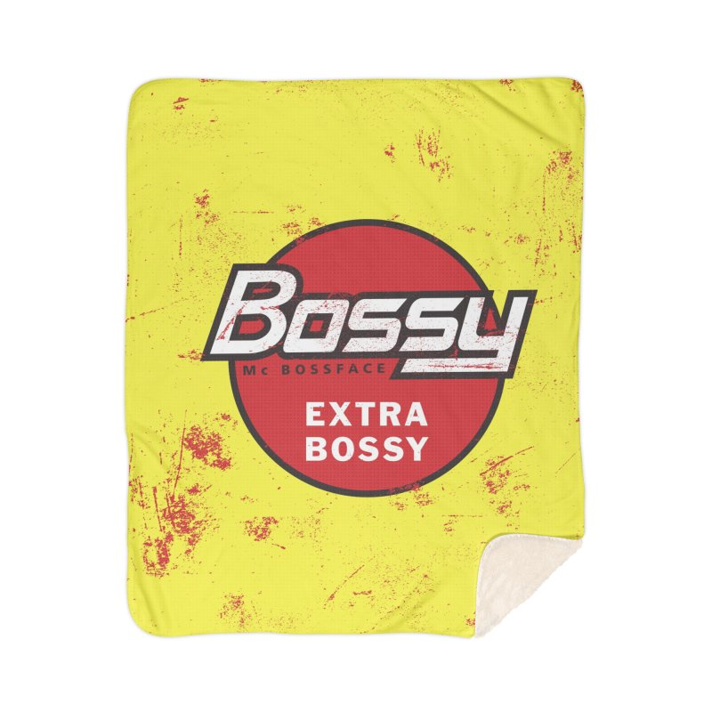 Bossy McBossface - Extra Bossy Home Sherpa Blanket Blanket by The Artist Shop of Ben Stevens